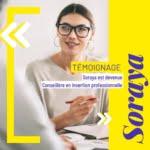 Soraya - monitrice éducatrice devenue conseillère en insertion professionnelle